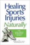 Healing Sports Injuries Naturally: The Non-Drug European Secret - Michael Loes, David Steinman