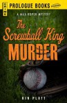 The Screwball King Murder (Prologue Books) - Kin Platt
