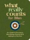 What Really Counts For Men: Your Guide To Discovering What's Most Important In Life And Letting Go Of The Rest (What Really Counts) - Thomas Allen Nelson