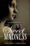 Sweet Madness - Trisha Leaver, Lindsay Currie