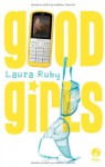 Good Girls - Laura Ruby, Christine Gallus