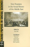 New Frontiers in the Social History of the Middle East: Cairo Papers Vol. 23, No. 2 - Enid Hill, Judith Tucker, Peter Gran, Khaled Fahmy, Horst Unbehaun, Joseph Massad, Martina Rieker