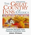 The Great Country Inns of America Cookbook: Favorite Recipes from Famous American Inns - James Stroman