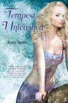 Tempest Unleashed: A Tempest Maguire novel - Tracy Deebs
