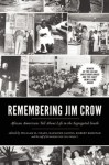 Remembering Jim Crow: African Americans Tell About Life in the Segregated South - William H. Chafe, Raymond Gavins, Robert Korstad