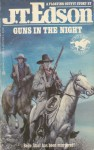 Guns In The Night - J.T. Edson