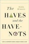 The Haves and the Have-Nots: A Brief and Idiosyncratic History of Global Inequality (Large Print 16pt) - Branko Milanović