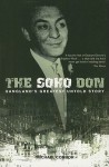 The Soho Don: Gangland's Greatest Untold Story - Michael Connor