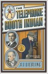 The Telephone Booth Indian - A.J. Liebling, Luc Sante