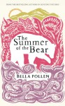 The Summer of the Bear - Bella Pollen