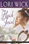 The Hawk and the Jewel - Lori Wick