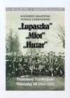 """Upaszka, """"Mot,"""" """"Huzar"""": Dziaalnosc 5 I 6 Brygady Wilenskiej AK: (1944-1952) - Jacek Kaczmarski, Kazimierz Krajewski"""
