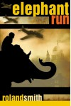 Elephant Run - Roland Smith