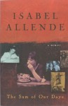 Sum Of Our Days, The - Isabel Allende