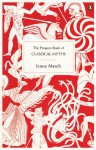 The Penguin Book of Classical Myths - Jenny March