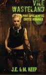 Vile Wasteland - J.E. Keep, M. Keep