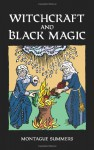 Witchcraft and Black Magic - Montague Summers