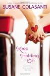 Keep Holding On - Susane Colasanti
