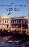 The Architectural History of Venice: Revised and enlarged edition - Deborah Howard, Sarah Quill, Laura Moretti