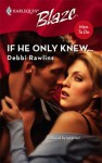 If He Only Knew... - Debbi Rawlins