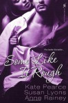 Some Like It Rough - Kate Pearce, Anne Rainey
