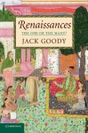 Renaissances: The One or the Many? - Jack Goody