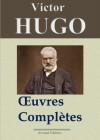 Victor Hugo: Oeuvres complètes - 122 titres (Annotés et illustrés) (French Edition) - Victor Hugo