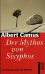 Der Mythos Von Sisyphos Ein Versuch über Das Absurde - Albert Camus, Wolfdietrich Rasch, Liselotte Richter, Hans Georg Brenner