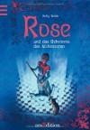 Rose und das Geheimnis des Alchemisten - Holly Webb, Joachim Knappe