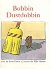 Bobbin Dustdobbin - Susan Patron, Mike Shenon