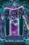 The Raven's Knot (Tales from the Wyrd Museum, Book 2) - Robin Jarvis