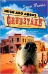 Much Ado About Grubstake - Jean Ferris