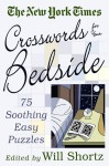 The New York Times Crosswords for Your Bedside: 75 Soothing, Easy Puzzles - The New York Times, The New York Times, Will Shortz