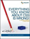 Everything You Know about CSS Is Wrong! - Rachel Andrew, Kevin Yank