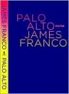 Palo Alto: Stories - James Franco