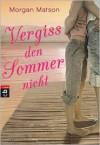 Vergiss den Sommer nicht (German Edition) - Morgan Matson, Franka Reinhart