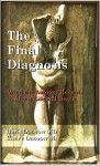 The Final Diagnosis - Claire Datnow