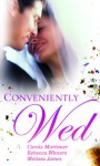 Conveniently Wed - Carole Mortimer, Rebecca Winters, Melissa James