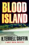 Blood Island: A Matt Royal Mystery - H. Terrell Griffin