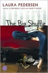The Big Shuffle: A Novel - Laura Pedersen