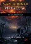Maze Runner - Virus letal: 4 (Spanish Edition) - James Dashner, V&R, Orsi Blanco, Marcelo