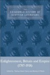The Edinburgh History of Scottish Literature: Enlightenment, Britain and Empire (1707-1918) - Murray Pittock, Ian Brown, Susan Manning, Thomas Owen Clancy