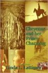 Cheyenne and Her Prince Charming - Linda L. Lattimer