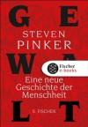 Gewalt: Eine neue Geschichte der Menschheit (German Edition) - Steven Pinker, Sebastian Vogel