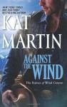 Against the Wind - Kat Martin