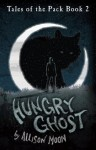 Hungry Ghost (Tales of the Pack) - Allison Moon