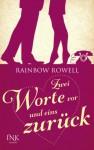 Zwei Worte vor und eins zurück - Rainbow Rowell