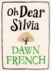 Oh Dear Silvia - Dawn French