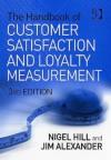 Handbook of Customer Satisfaction and Loyalty Measurement - Nigel Hill, Jim Alexander