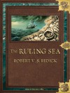 The Ruling Sea - Robert V.S. Redick, Michael Page